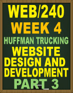 WEB/240 WEEK 4 WEBSITE DESIGN AND DEVELOPMENT PART 3