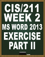 CIS211 MS WORD 2013 EXERCISE PART II