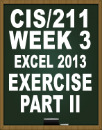 CIS211 EXCEL 2013 EXERCISE PART II