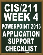 CIS211 POWERPOINT 2013 APPLICATION SUPPORT CHECKLIST