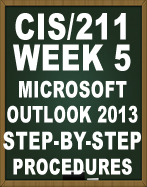 CIS11 MS OUTLOOK 2013 STEP BY STEP PROCEDURES