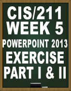 CIS211 POWERPOINT EXERCISE PART I AND PART II