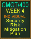CMGT400 WEEK 4 Security Risk Mitigation Plan