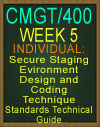 CMGT/400 WEEK 5 Secure Staging Evironment Design and Coding Technique Standards Technical Guide